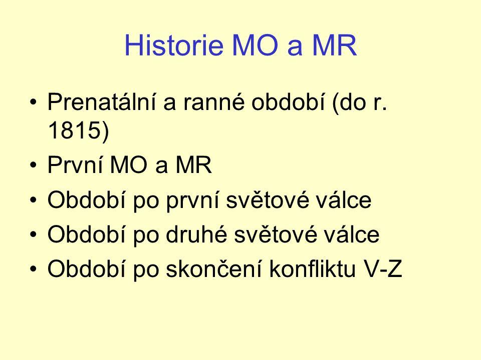 Historie MO a MR Prenatální a ranné období (do r.