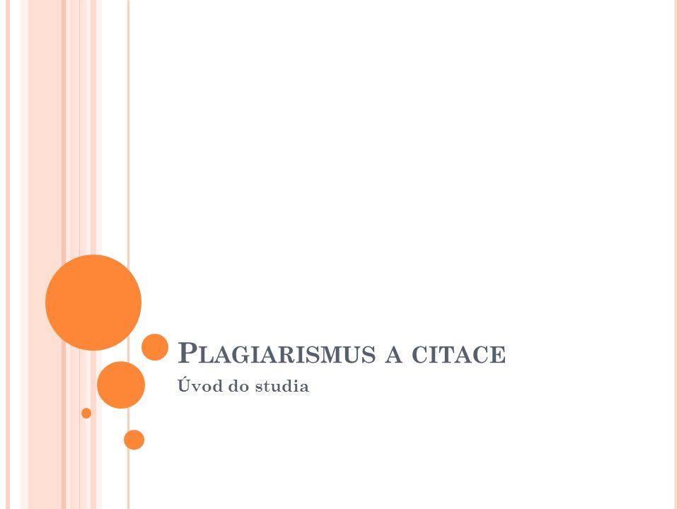 P LAGIARISMUS A CITACE Úvod do studia
