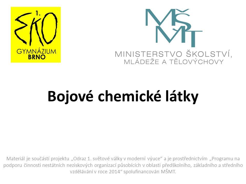 """Bojové chemické látky Materiál je součástí projektu """"Odraz 1. světové války v moderní výuce"""" a je prostřednictvím """"Programu na podporu činnosti nestát"""