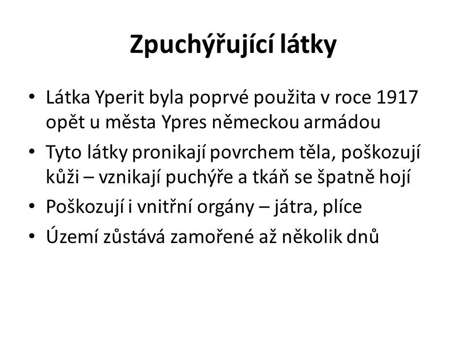 Zpuchýřující látky Látka Yperit byla poprvé použita v roce 1917 opět u města Ypres německou armádou Tyto látky pronikají povrchem těla, poškozují kůži
