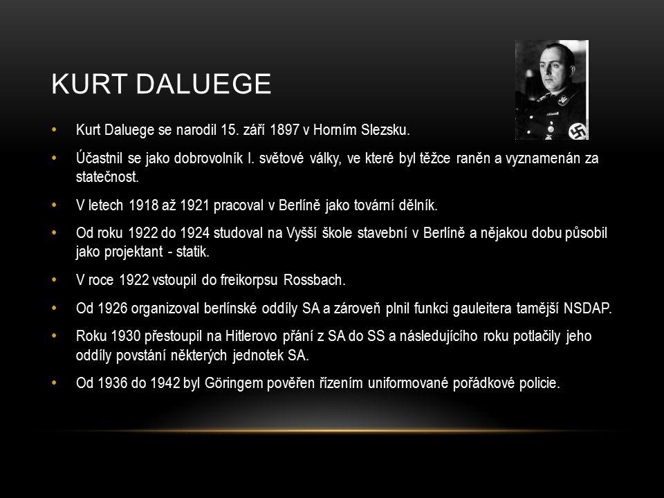 Kurt Daluege se narodil 15.září 1897 v Horním Slezsku.