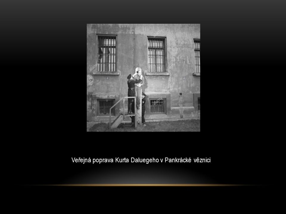 Veřejná poprava Kurta Daluegeho v Pankrácké věznici