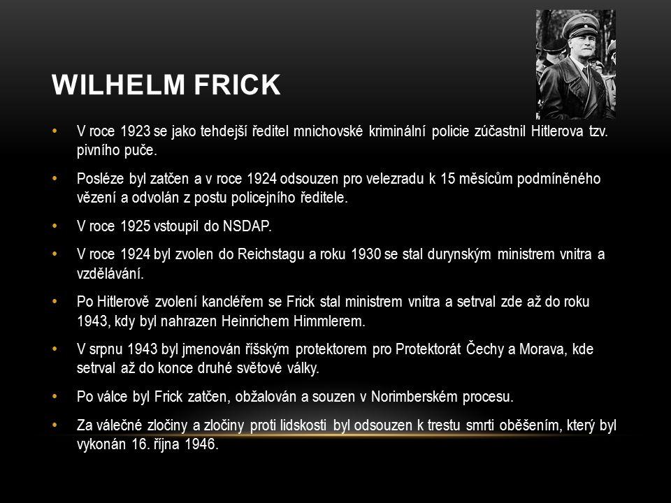 WILHELM FRICK V roce 1923 se jako tehdejší ředitel mnichovské kriminální policie zúčastnil Hitlerova tzv.