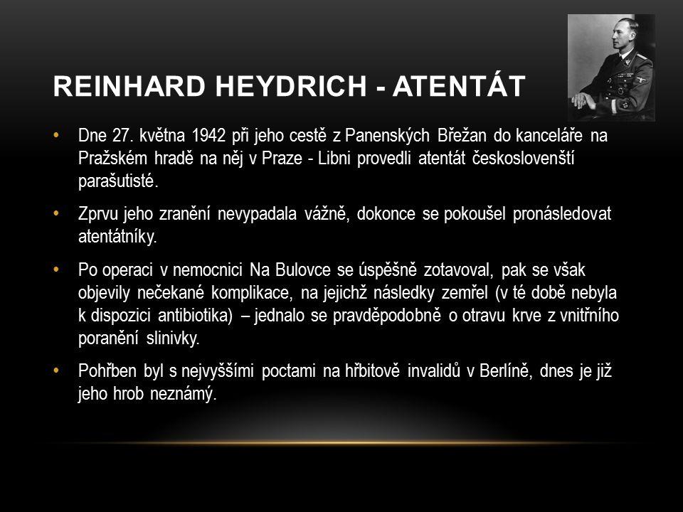 REINHARD HEYDRICH - ATENTÁT Dne 27.