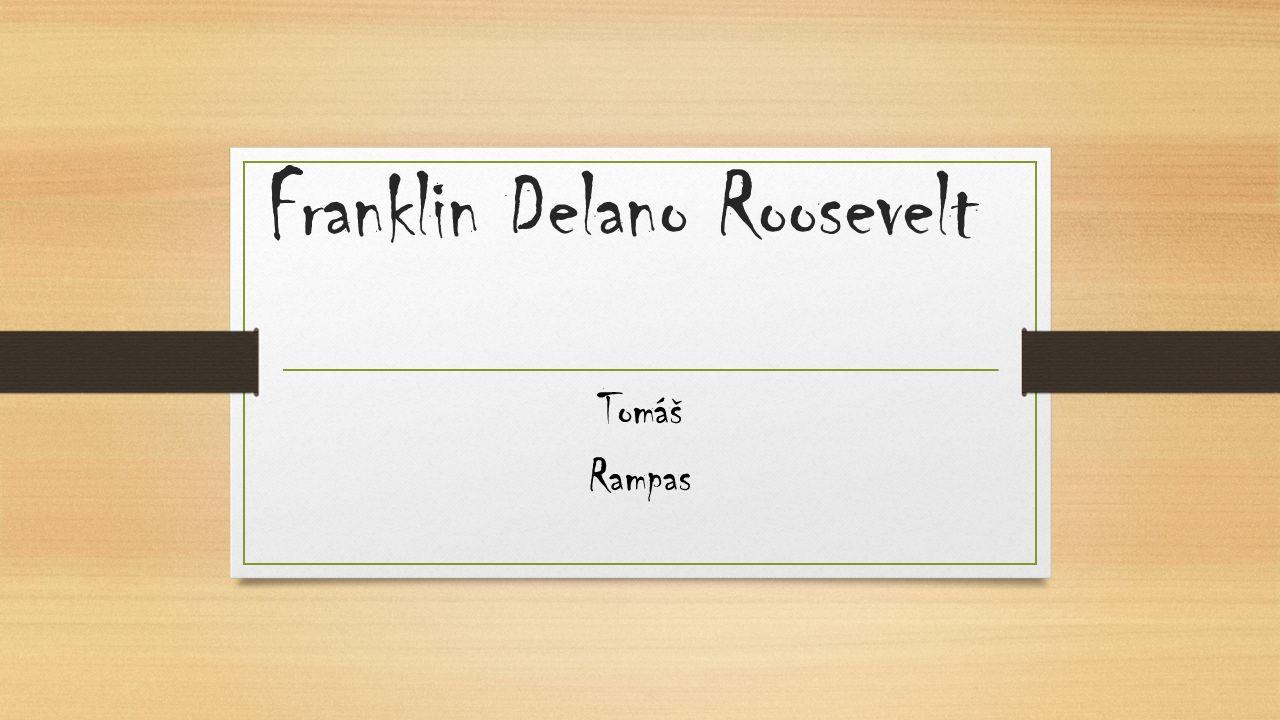 Franklin Delano Roosevelt Tomáš Rampas