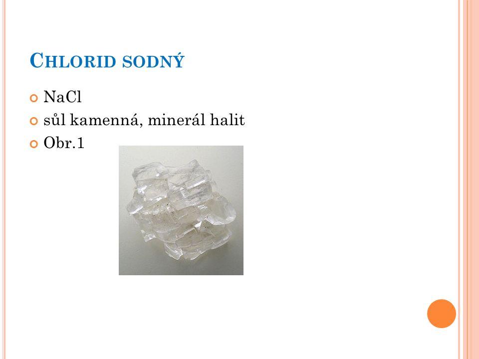 C HLORID SODNÝ NaCl sůl kamenná, minerál halit Obr.1