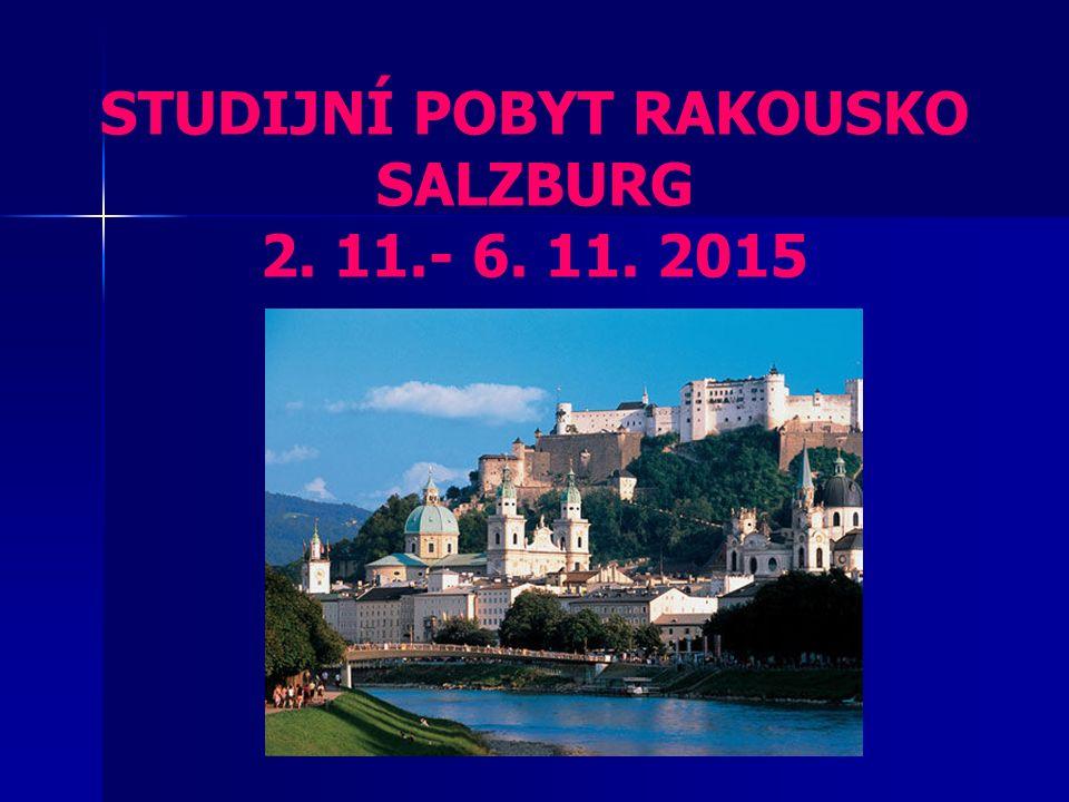 STUDIJNÍ POBYT RAKOUSKO SALZBURG 2. 11.- 6. 11. 2015