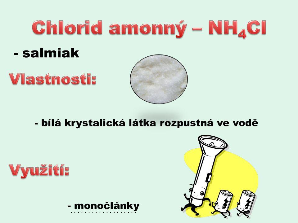 - salmiak - bílá krystalická látka rozpustná ve vodě - monočlánky...................
