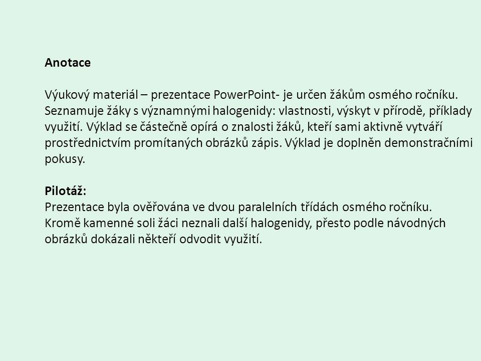 Anotace Výukový materiál – prezentace PowerPoint- je určen žákům osmého ročníku.