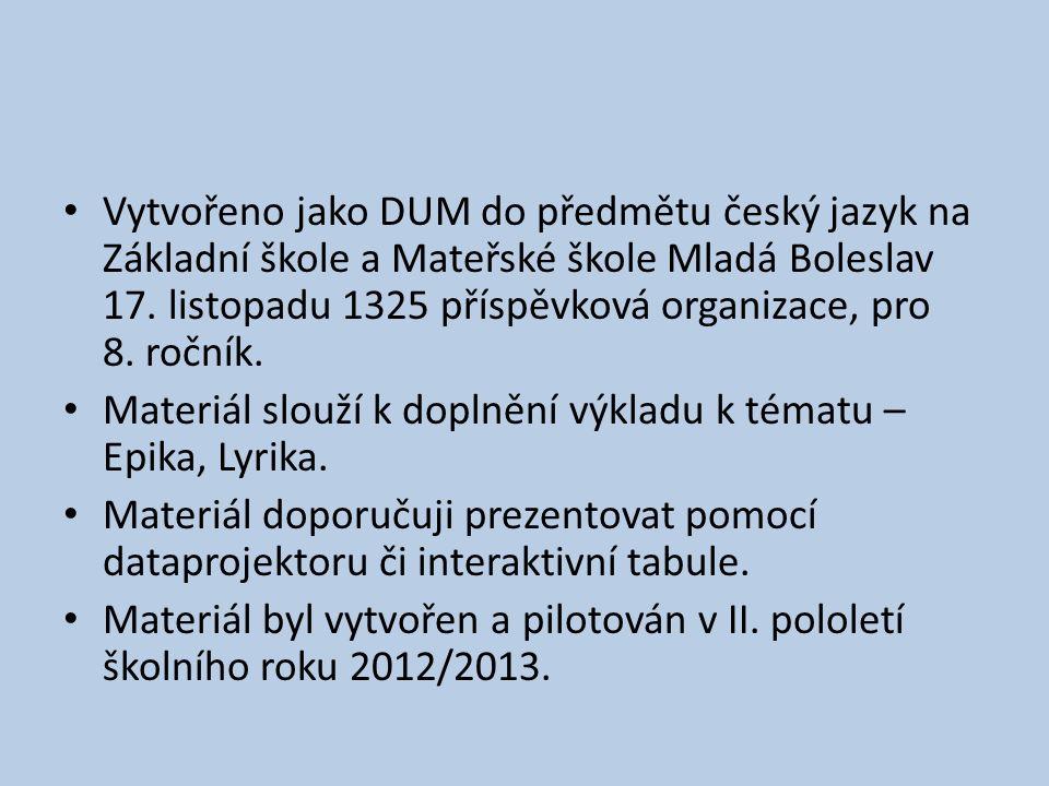 Vytvořeno jako DUM do předmětu český jazyk na Základní škole a Mateřské škole Mladá Boleslav 17.