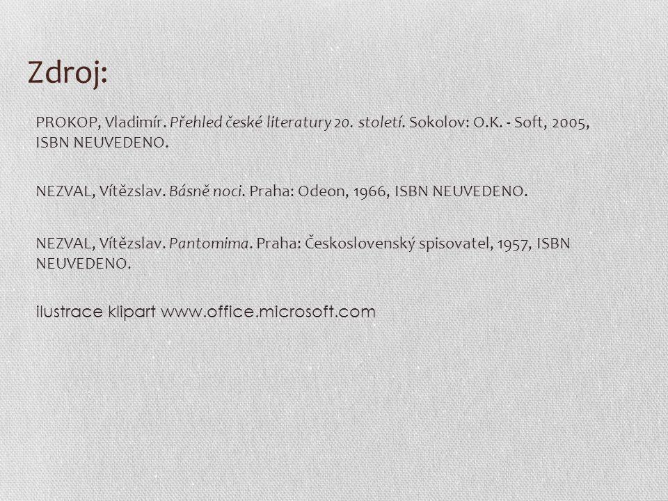 Zdroj: PROKOP, Vladimír. Přehled české literatury 20. století. Sokolov: O.K. - Soft, 2005, ISBN NEUVEDENO. NEZVAL, Vítězslav. Básně noci. Praha: Odeon