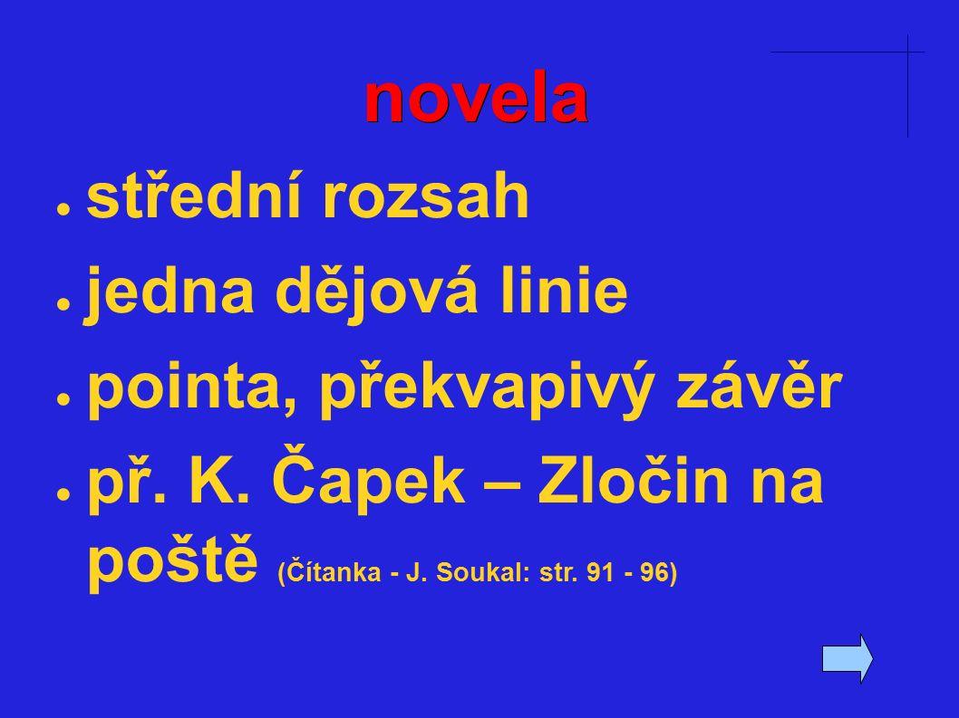 novela ● střední rozsah ● jedna dějová linie ● pointa, překvapivý závěr ● př.