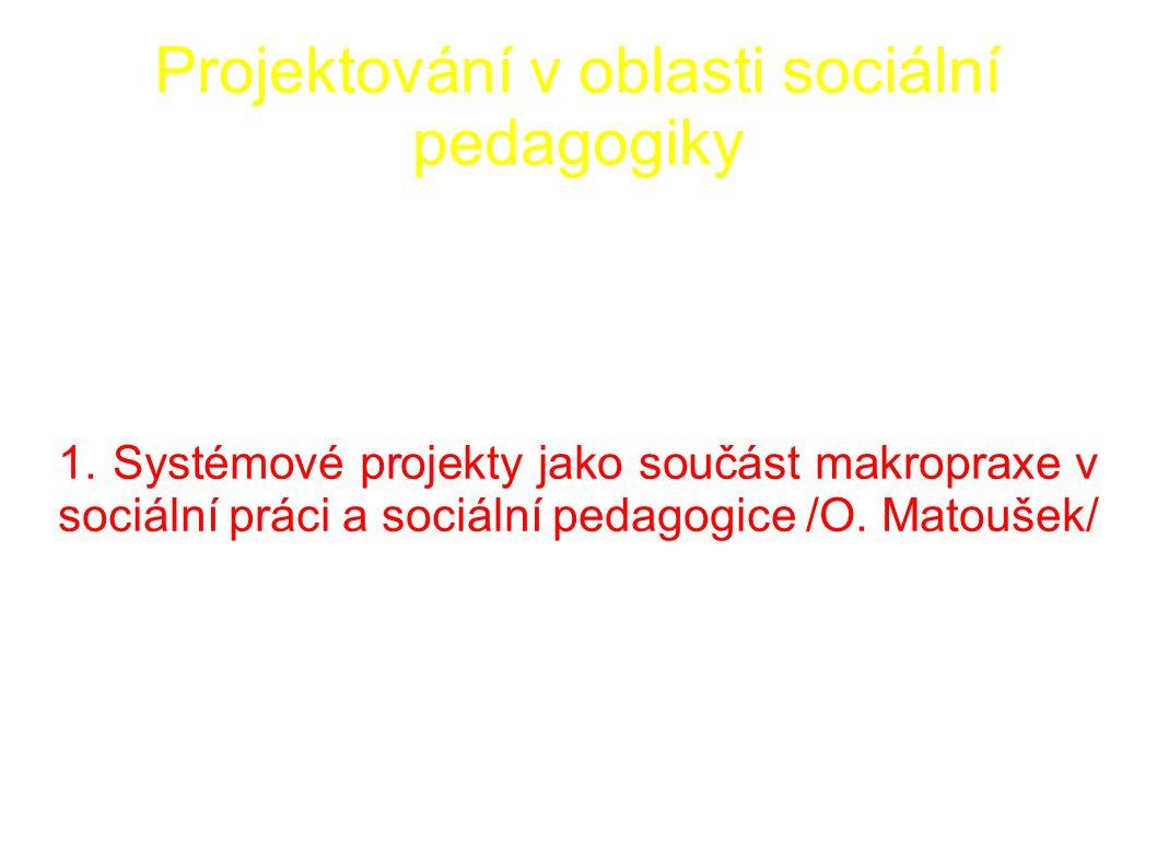 Projektování v oblasti sociální pedagogiky 1.