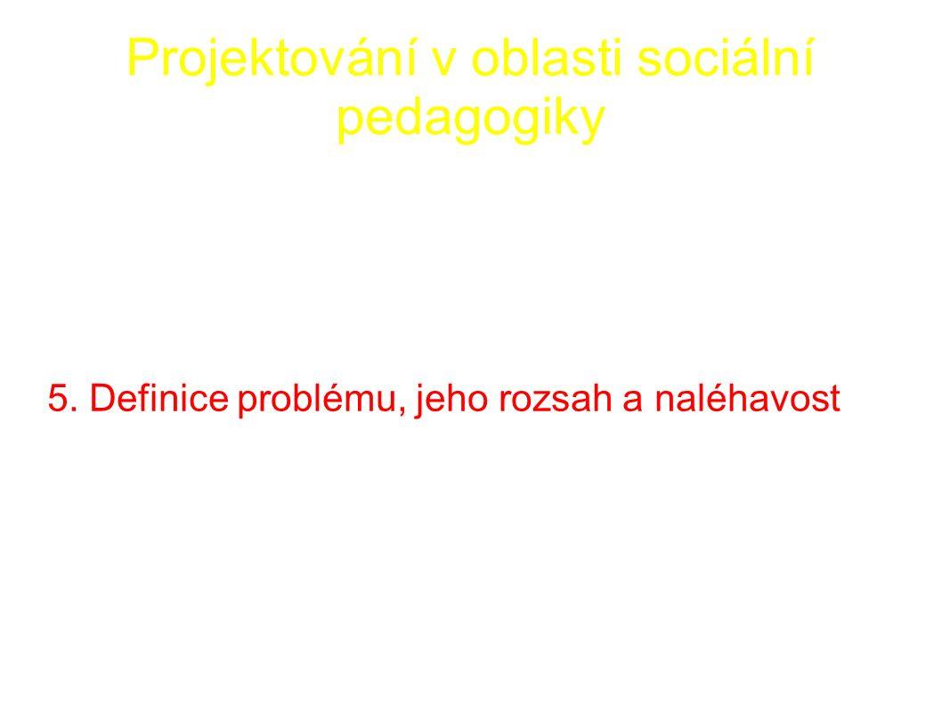 Projektování v oblasti sociální pedagogiky 6.Kontext plánované změny A.