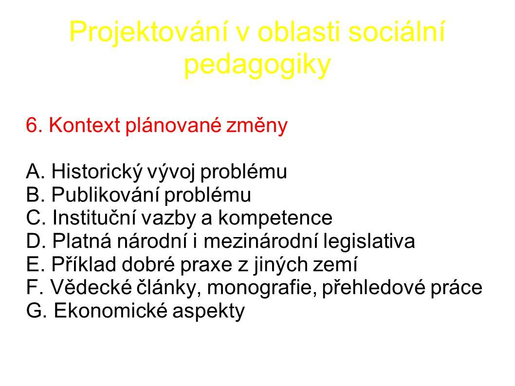 Projektování v oblasti sociální pedagogiky 6. Kontext plánované změny A.