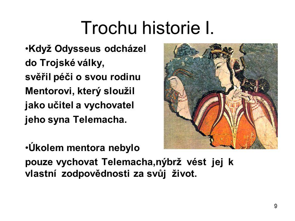 9 Trochu historie I.