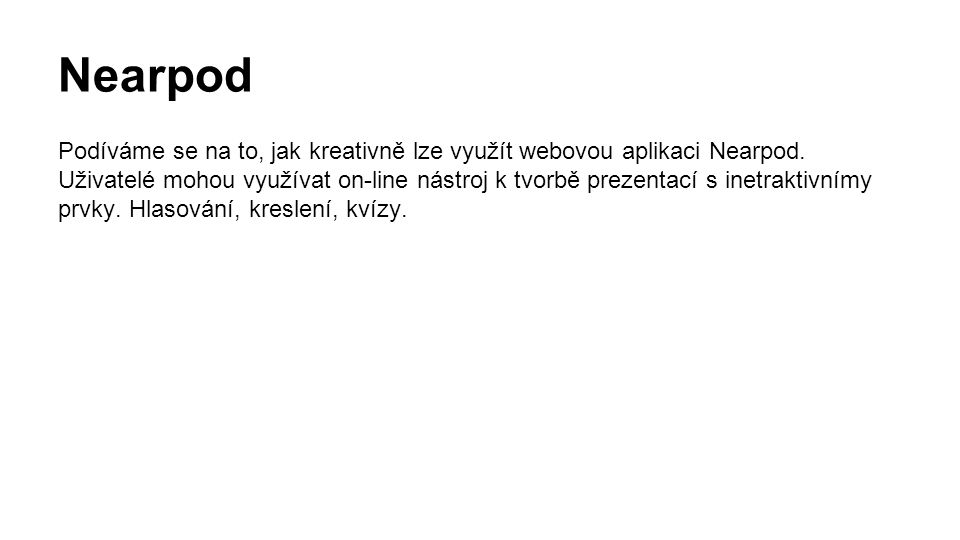 Podíváme se na to, jak kreativně lze využít webovou aplikaci Nearpod.
