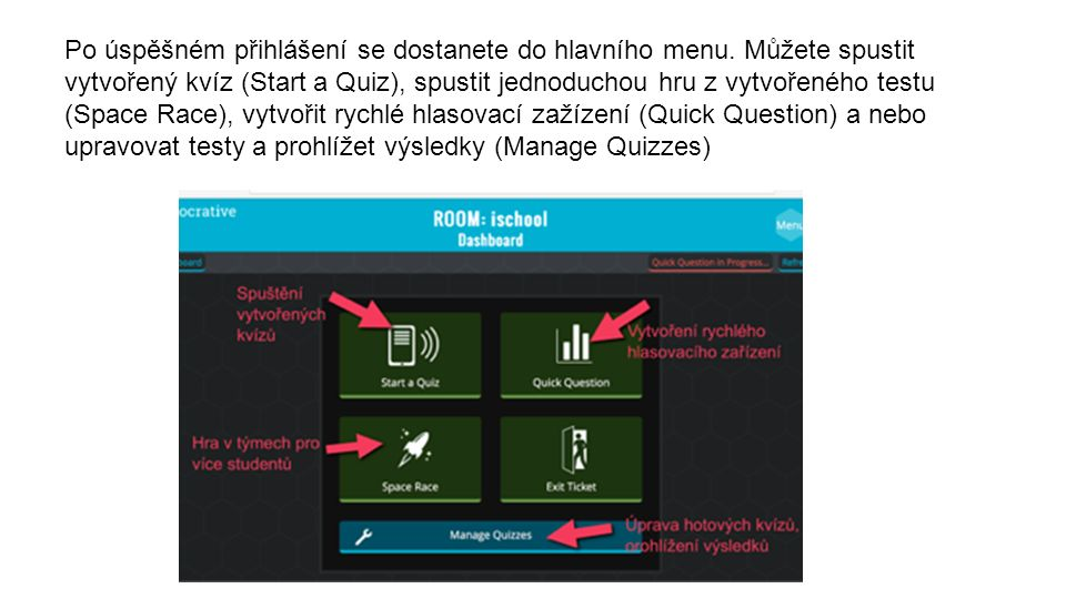 Vytvoření nového kvízu Kliknutí na ikonu Manage kvíz