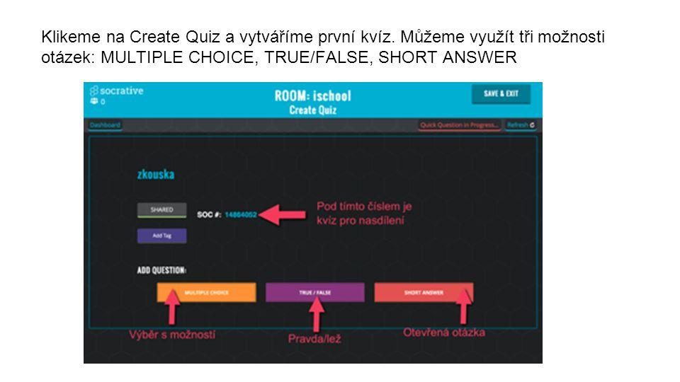 Klikeme na Create Quiz a vytváříme první kvíz.