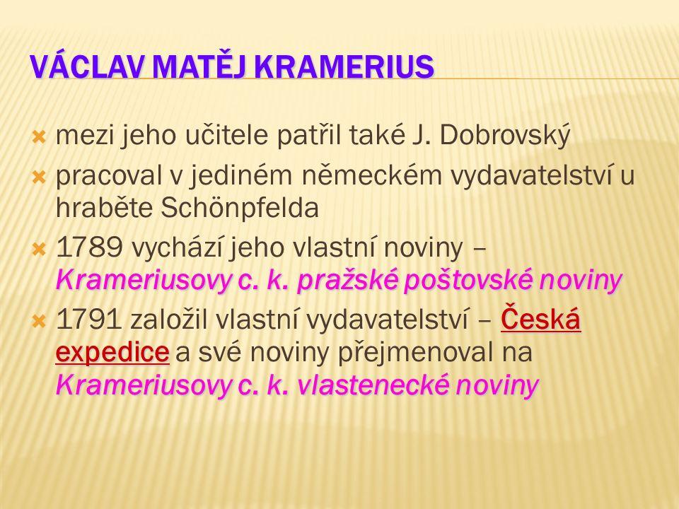 VÁCLAV MATĚJ KRAMERIUS  mezi jeho učitele patřil také J.