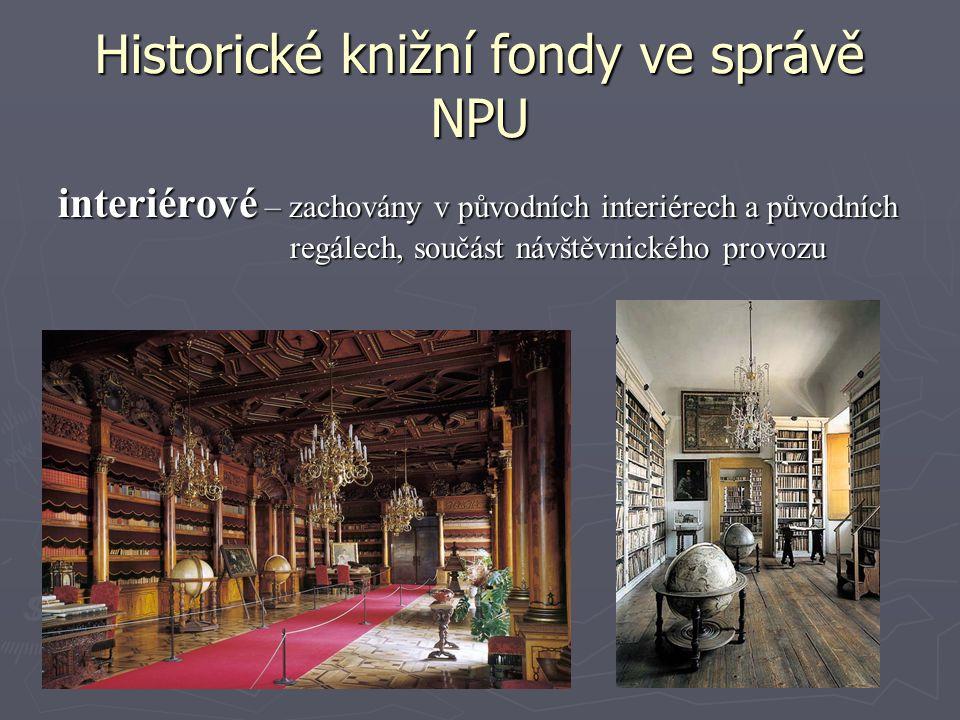 Historické knižní fondy ve správě NPU interiérové – zachovány v původních interiérech a původních regálech, součást návštěvnického provozu