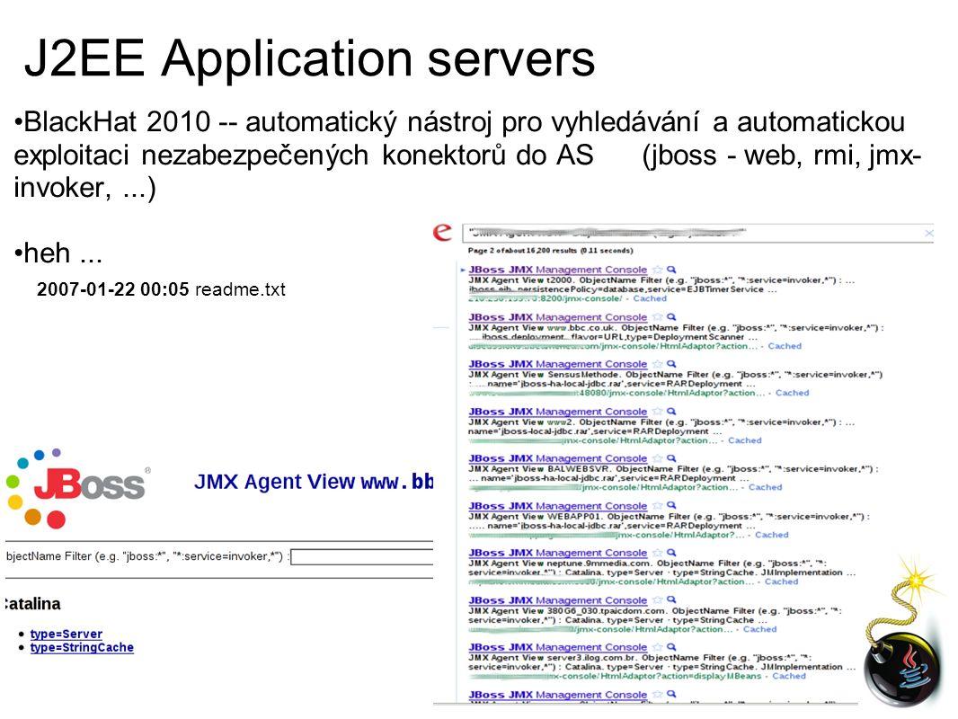 J2EE Application servers BlackHat 2010 -- automatický nástroj pro vyhledávání a automatickou exploitaci nezabezpečených konektorů do AS (jboss - web, rmi, jmx- invoker,...) heh...