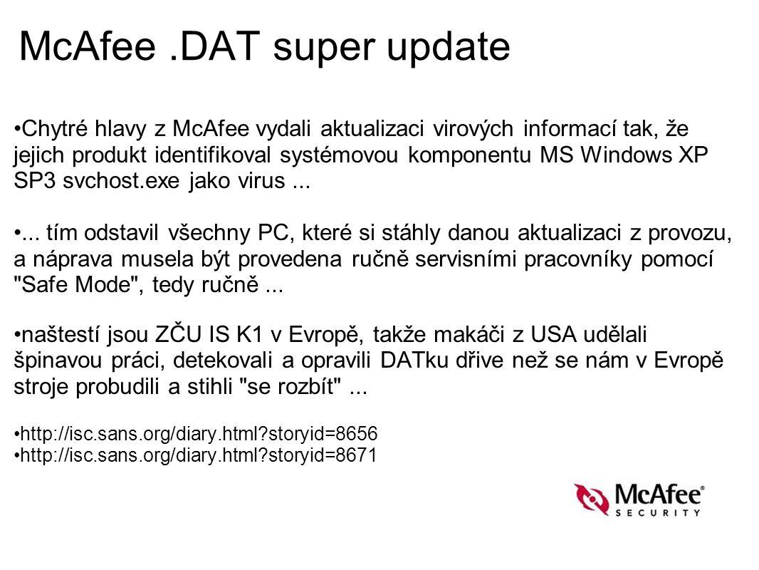 McAfee.DAT super update Chytré hlavy z McAfee vydali aktualizaci virových informací tak, že jejich produkt identifikoval systémovou komponentu MS Windows XP SP3 svchost.exe jako virus......