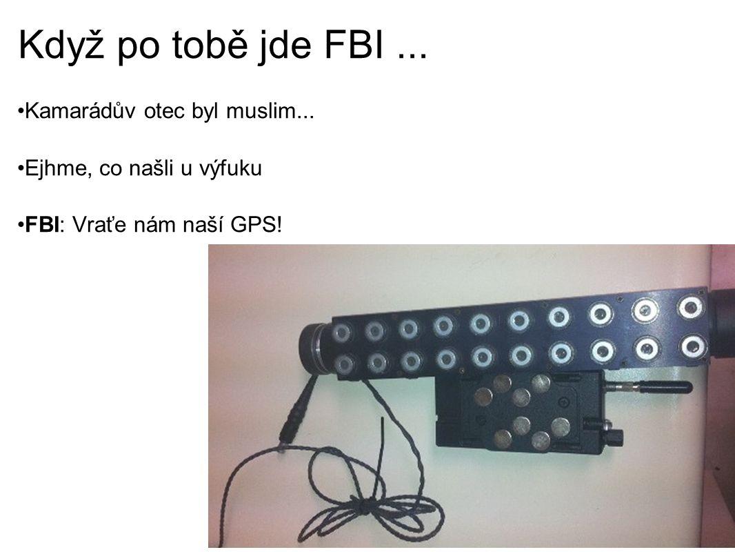 Když po tobě jde FBI... Kamarádův otec byl muslim...