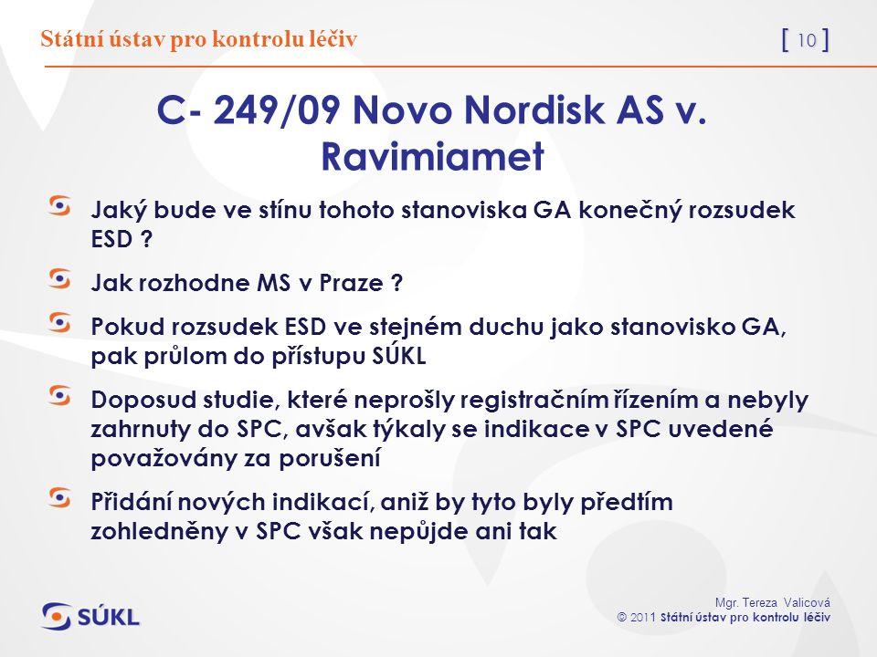 [ 10 ] Mgr. Tereza Valicová © 201 1 Státní ústav pro kontrolu léčiv C- 249/09 Novo Nordisk AS v.