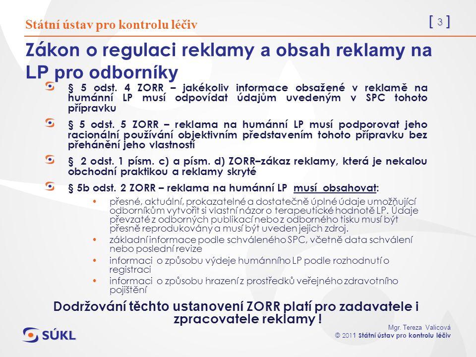 [ 4 ] Mgr.Tereza Valicová © 201 1 Státní ústav pro kontrolu léčiv § 5b odst.