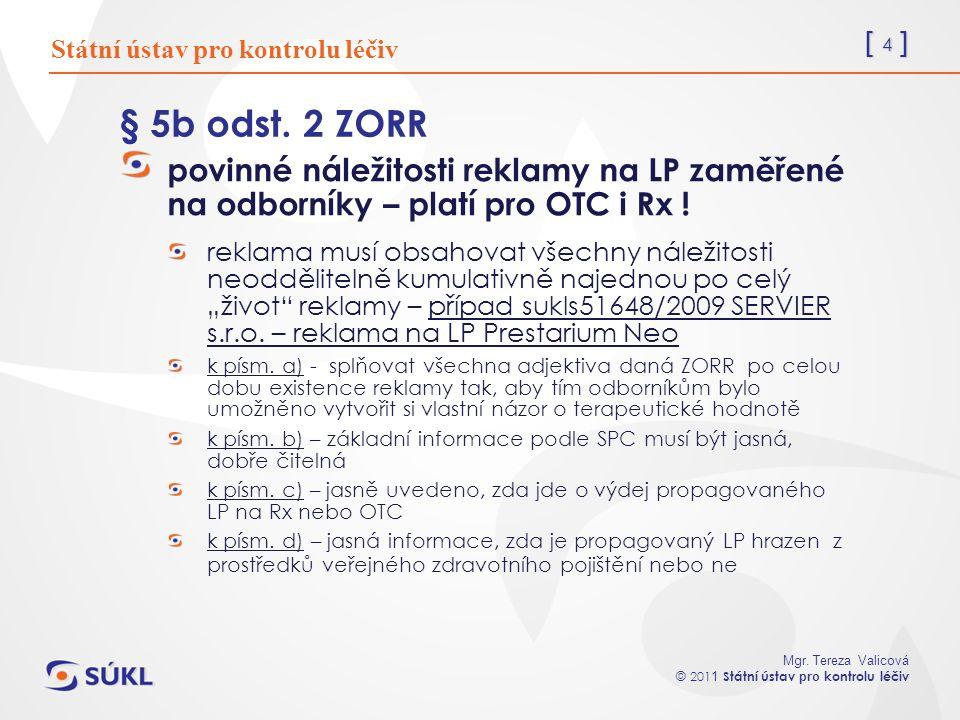 [ 4 ] Mgr. Tereza Valicová © 201 1 Státní ústav pro kontrolu léčiv § 5b odst.