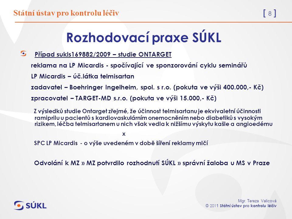 [ 9 ] Mgr.Tereza Valicová © 201 1 Státní ústav pro kontrolu léčiv C- 249/09 Novo Nordisk AS v.