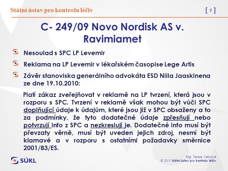 [ 10 ] Mgr.Tereza Valicová © 201 1 Státní ústav pro kontrolu léčiv C- 249/09 Novo Nordisk AS v.