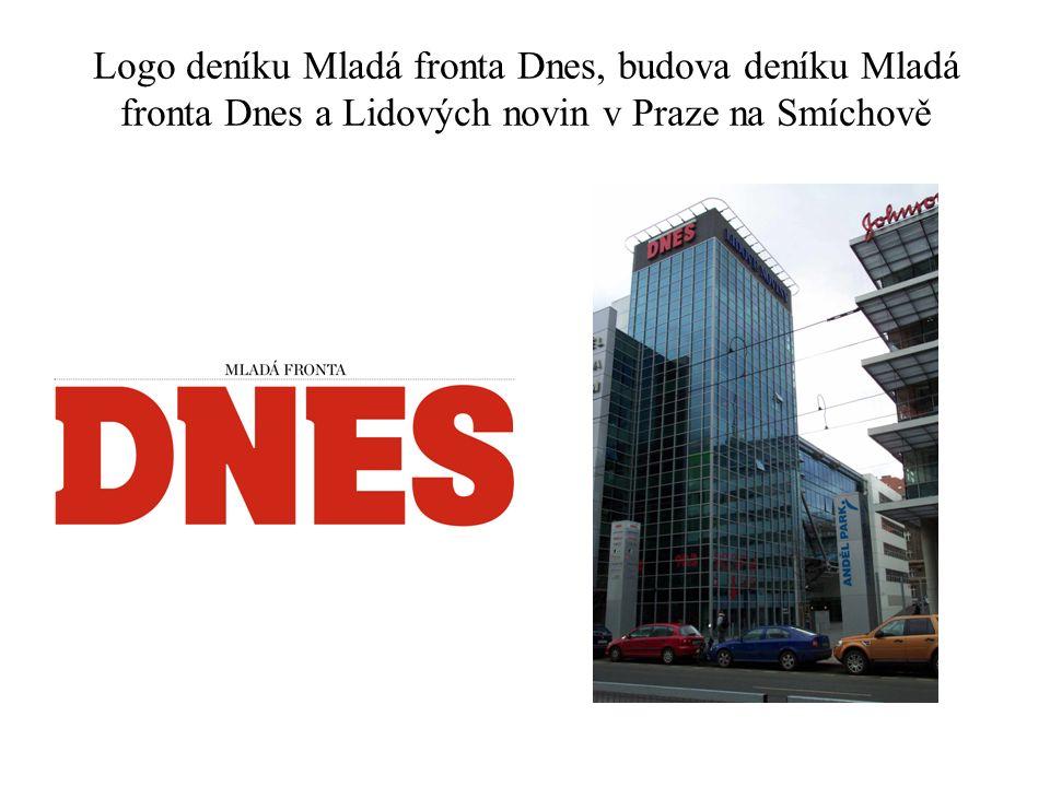 Logo deníku Mladá fronta Dnes, budova deníku Mladá fronta Dnes a Lidových novin v Praze na Smíchově