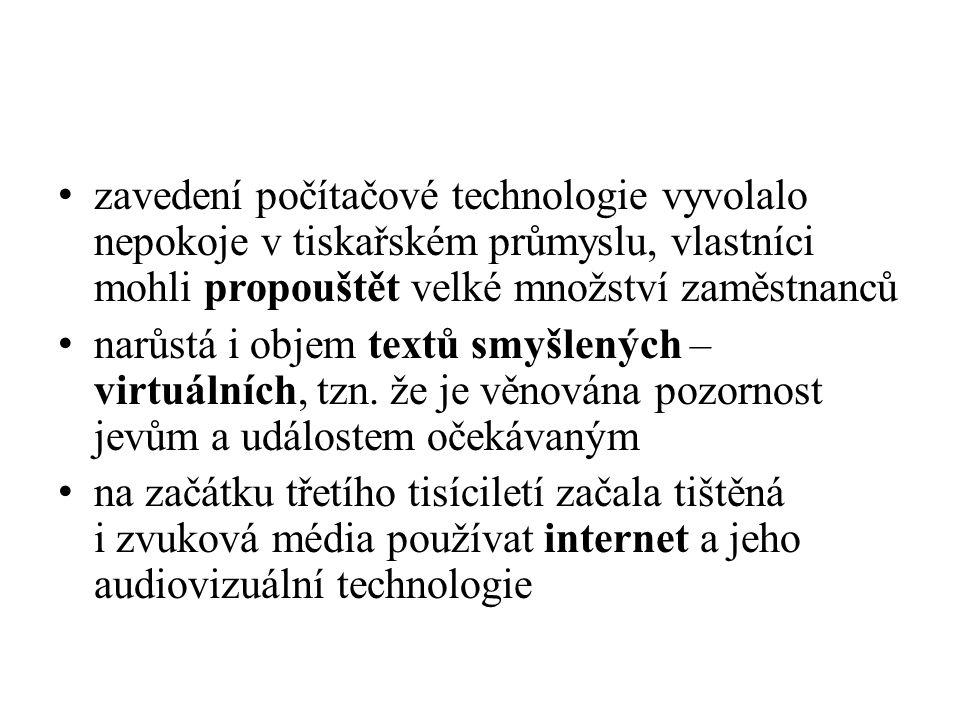 zavedení počítačové technologie vyvolalo nepokoje v tiskařském průmyslu, vlastníci mohli propouštět velké množství zaměstnanců narůstá i objem textů smyšlených – virtuálních, tzn.