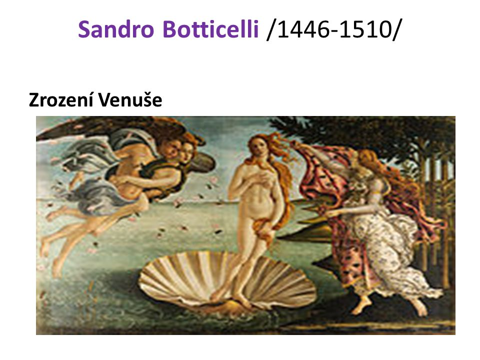 Sandro Botticelli /1446-1510/ Zrození Venuše