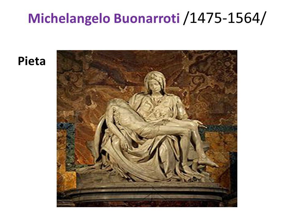 Michelangelo Buonarroti /1475-1564/ Pieta