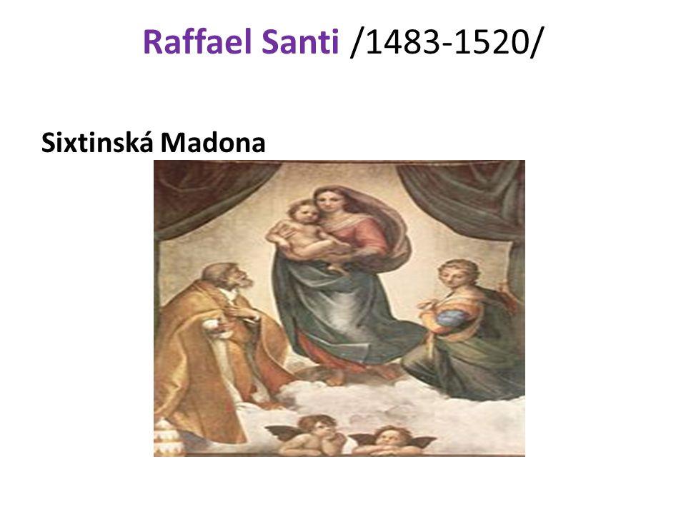 Raffael Santi /1483-1520/ Sixtinská Madona