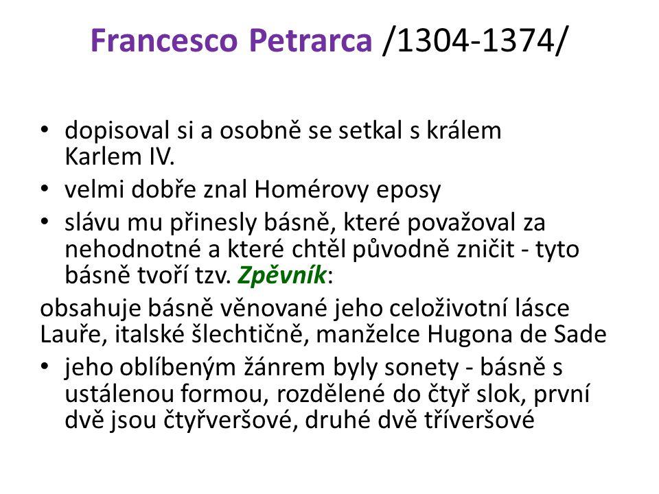Francesco Petrarca /1304-1374/ dopisoval si a osobně se setkal s králem Karlem IV.