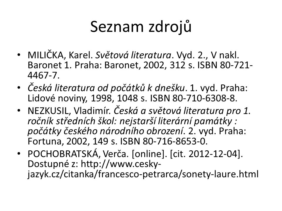 Seznam zdrojů MILIČKA, Karel.Světová literatura. Vyd.