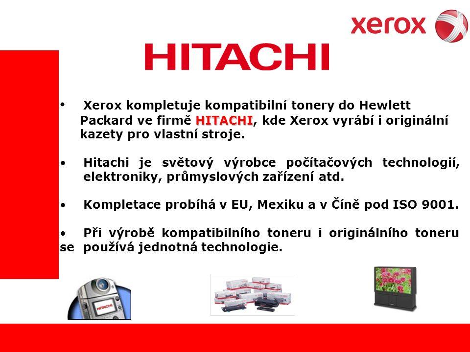Xerox kompletuje kompatibilní tonery do Hewlett HITACHI Packard ve firmě HITACHI, kde Xerox vyrábí i originální kazety pro vlastní stroje.