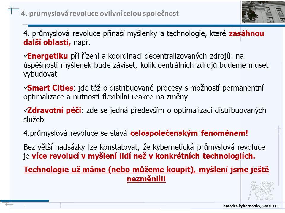 Katedra kybernetiky, ČVUT FEL 4.průmyslová revoluce ovlivní celou společnost 4.
