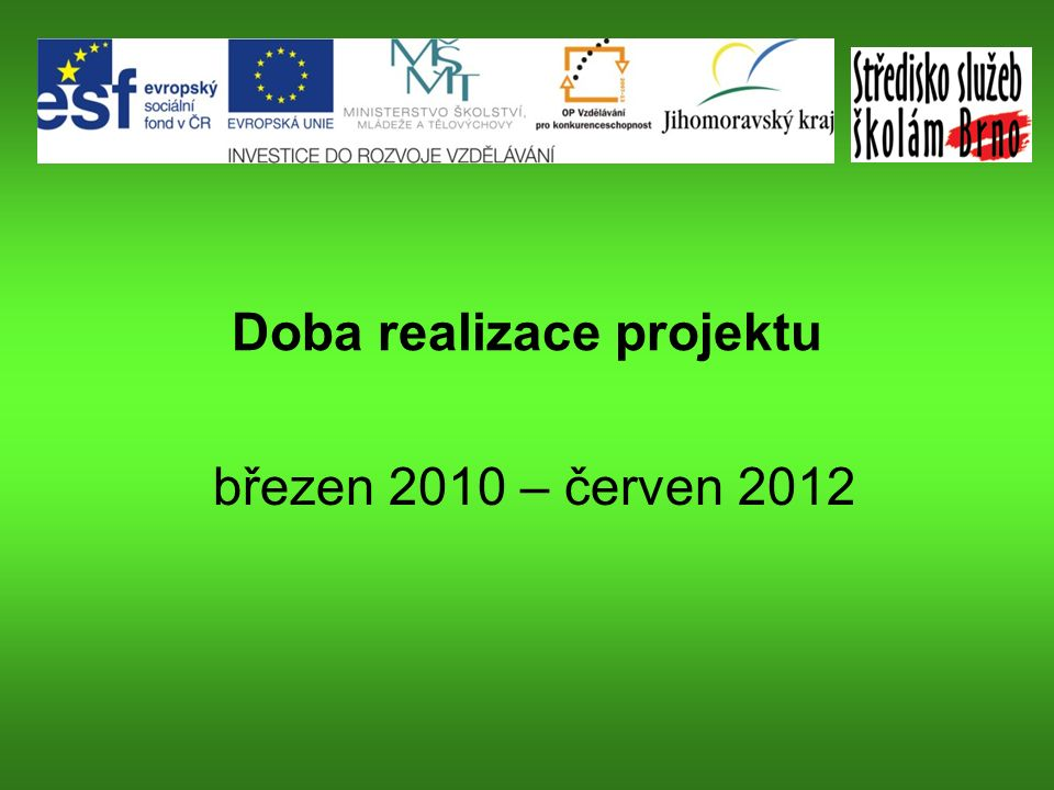Doba realizace projektu březen 2010 – červen 2012