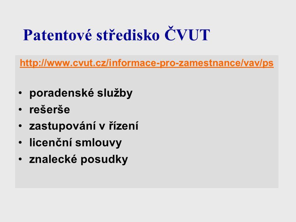 Patentové středisko ČVUT http://www.cvut.cz/informace-pro-zamestnance/vav/ps poradenské služby rešerše zastupování v řízení licenční smlouvy znalecké posudky