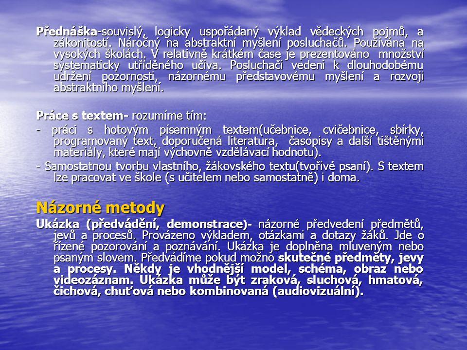 Přednáška-souvislý, logicky uspořádaný výklad vědeckých pojmů, a zákonitostí.