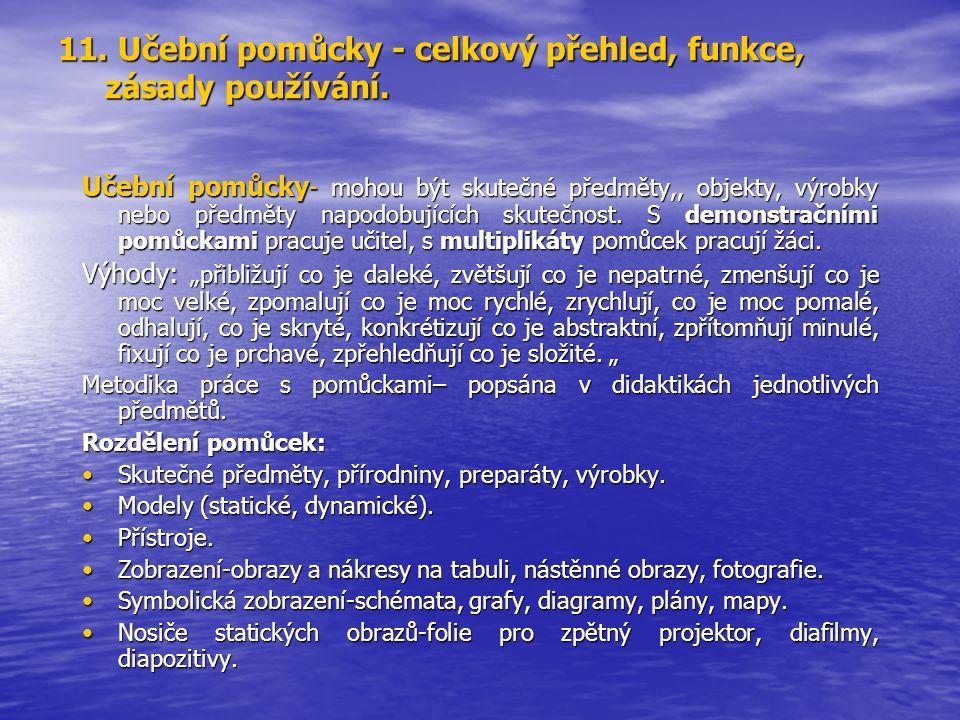 11. Učební pomůcky - celkový přehled, funkce, zásady používání.