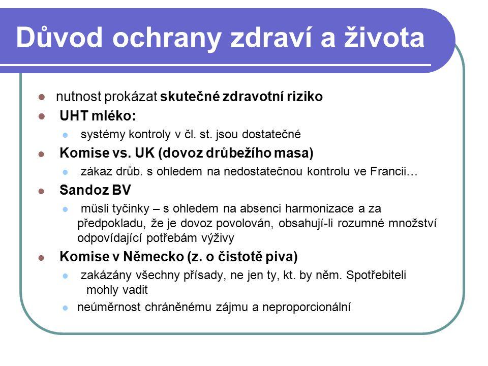 Důvod ochrany zdraví a života nutnost prokázat skutečné zdravotní riziko UHT mléko: systémy kontroly v čl.