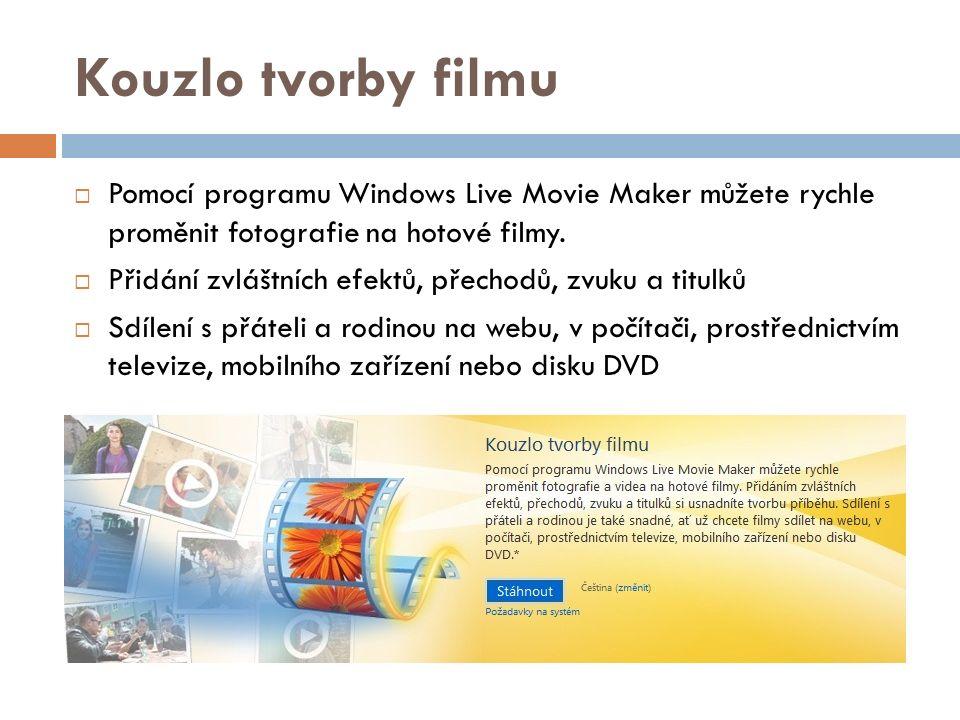Filmy během několika minut  Program stahujte na http://explore.live.com/windows- live-movie-maker http://explore.live.com/windows- live-movie-maker  Vložte obrázky, fotografie  Přidejte  titulky  závěrečné titulky  hudbu  přechody  efekty  Můžete také použít funkci Automatický film