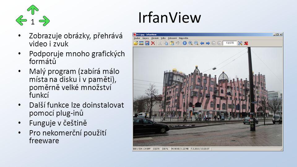 Zobrazuje obrázky, přehrává video i zvuk Podporuje mnoho grafických formátů Malý program (zabírá málo místa na disku i v paměti), poměrně velké množství funkcí Další funkce lze doinstalovat pomocí plug-inů Funguje v češtině Pro nekomerční použití freeware IrfanView 1