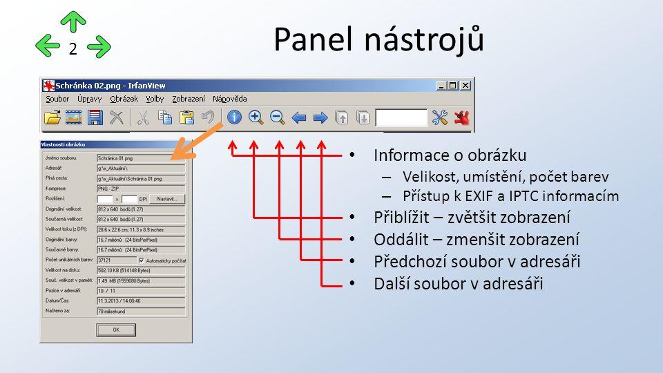 Šířka x výška Barevná hloubka = počet barev, které obrázek může obsahovat – 24  24 2 ≈ 16.700.000 Číslo obrázku ve složce / Počet obrázků ve složce celkem Aktuální zvětšení nebo zmenšení Místo, které obrázek zabírá na disku počítače / v paměti RAM Kdy byl snímek vytvořen Stavový řádek 3